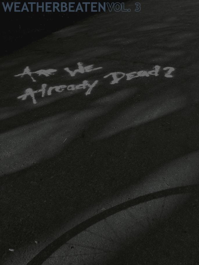 WB VOL 3: Are We Already Dead